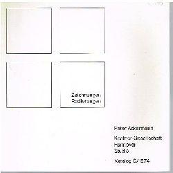 Peter Ackermann.  Zeichnungen. Radierungen.