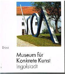 Gomringer, Eugen ua:  Museum für konkrete Kunst. Ingolstadt.