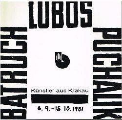 Stanislaw Batruch. Werner Lubos. Stanislaw Puchalik.  Künstler aus Krakau. Text von Krzysztof Slusarczyk.