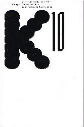 Visarte Zürich präsentiert K 10.  Ortungen. Themen aus dem aktuellen Züricher Kunstschaffen.