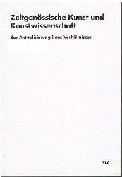 Birkholz, Holger ua. (Hrsg.):  Zeitgenössische Kunst und Kunstwissenschaft. Zur Aktualisierung ihres Verhältnisses.