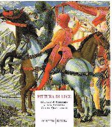Pittura di Luce.  Giovanni di Franceso e l´arte Fiorentina di metà Quattrocento acura di Luciano Bellosi.