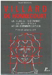 Bechmann, Roland:  Villard de Honnecourt. La Pensée Technique au XIIIe Siècle et sa Communication. Préface de Jacques Le Goff.
