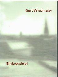 Gert Wiedmaier.  Blickwechsel.
