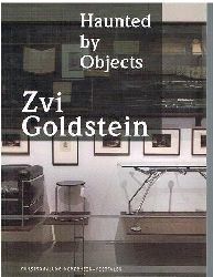 Zvi Goldstein.   Haunted by Objects.
