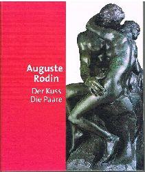 Bonnet, Anne-Marie ua. (Herausg.):  Auguste Rodin. Der Kuss der Paare.