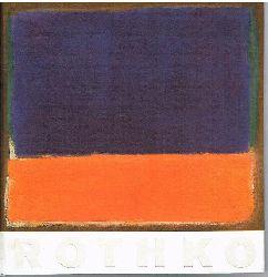 Gaßner, Hubertus - Lange, Christiane - Wick, Oliver (Herausg.):  Mark Rothko. Retrospektive.