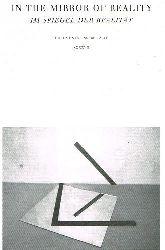 In The Mirror of Reality.  Im Spiegel der Realität. Dokumente unserer Zeit XXXXVII. (Francois Morellet, Hellmut Bruch, Patrick Mimran, Lore Bert ua.).