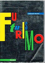 Hulten, Pontus:  Futurismo & Futurismi.
