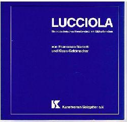 Francesco Mariotti und Klaus Geldmacher.  Lucciola. Ein biotechnisches Kunstprojekt mit Glühwürmchen.