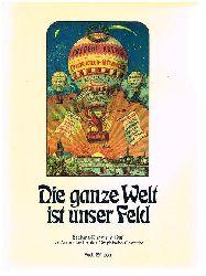 Fach, Wolfgang (Hrsg./ Ed.):  Die ganze Welt ist unser Feld. Reclame-Kunst um 1900 der Ausrüster für das Graphische Gewerbe. The whole World is our Field of Actifity.