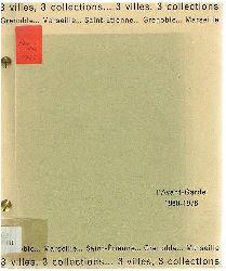 Arman, Francis Bacon, Pol Bury, Cèsar, Christo, Sam Francis, Brice Marden, Wolf Vostell  uva.  3 villes, 3 collectiones... l´Avant-Garde 1960 - 1976.