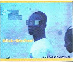Blickwechsel.  Afrikanische Videokunst. Mawuli Afatsiawo. Moshekwa Langa. Goddy Leye. Ingrid Mwangi.