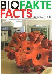 Reiner Maria Matysik.  Biofakte Facts.