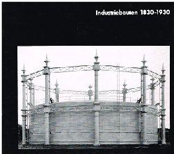 Bernd und Hilla Becher.  Industriebauten 1830 - 1930.