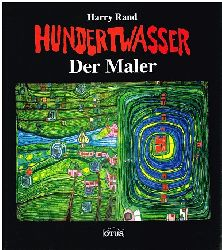 Harry Rand.  Hundertwasser. Der Maler.