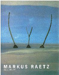 Bernhard Bürgi u.a.  Markus Raetz. Arbeiten 1962 - 1986.