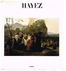 Francesco Hayez -- Maria Cristina Gozzoli e Fernando Mazzocca (Kuratoren).  Hayez.
