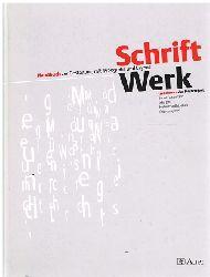 Bernt Engelmann, Iska Jehl, Hubert Sedlatschek (Herausgeber*in).  Schriftwerk. Handbuch zur Gestaltung mit Typografie und Layout. Transform2: das Printprojekt.