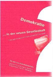 Demokratie.. In der neuen Gesellschaft. Informationen aus der Tiefe des umstrittenen Raumes. Reader zur Diskussionsreihe organisiert von Burbaum, Kasböck, Krieferowski, Leitner, Veihelmann.