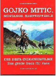 Habel, Frank-Burkhard  Gojko Mitic, Mustangs, Marterpfähle Die DEFA - Indianerfilme Das große Buch für Fans