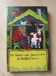 Brüder Grimm ( Gebrüder Grimm )   Die Kinder- und Hausmärchen der Brüder Grimm ( Gebrüder Grimm )