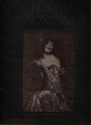 Grappe, Georges   Die Künstler von Montmarte mit einer Vierfarbentafel einer Tondrucktafel und Einundfünfzig Original-Reproduktionen
