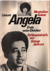 Scheer, Maximilian  Liebste Angela - Erste unter Gleichen. Gefängnisbriefe von George Jackson