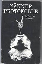 Christine Müller   Männer Protokolle ( Männerprotokolle ) signiert von der Autorin