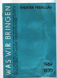 Was Wir bringen Theater Prenzlau 1969 / 1970 Spielplan