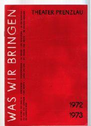 Was Wir bringen Theater Prenzlau 1972 / 1973 Spielplan