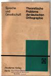 Sprache und Gesellschaft  Theoretische Probleme der deutschen Orthographie