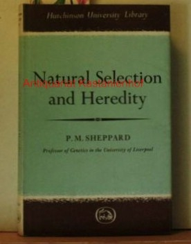 Sheppard, P.M.  Natural Selection and Heredity. Second edition.