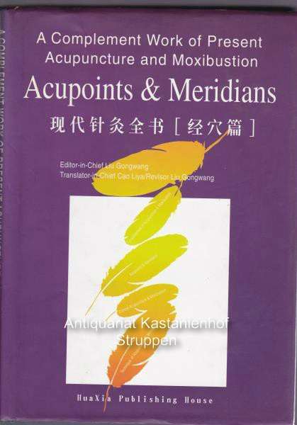 Gongwang, Liu  A Complement Work of Present Acupuncture and Moxibustion.,Acupoints and Meridians.