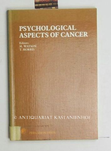 Watson, Margaret; Morris, T. [Hrsg.]  Psychological Aspects of Cancer,Proceedings of a conference held at Normanby College, King's College Hospital, London, England, 4 November 1983