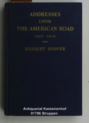 Hoover, Herbert  Addresses upon The American Road 1933-1938.