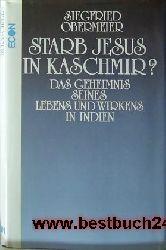 Obermeier, Siegfried  Starb Jesus in Kaschmir?