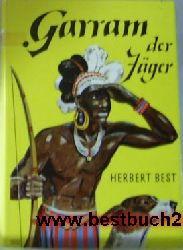 Best, Herbert  Garram der Jäger,Textzeichnungen v. Hanns Waltenberger
