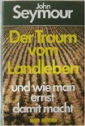 Seymour, John  Konvolut 2 Bücher: 1. Der Traum vom Landleben und wie man ernst damit macht ,2.Wir ziehen hinaus aufs Land.München Ehrenwirth, 1979