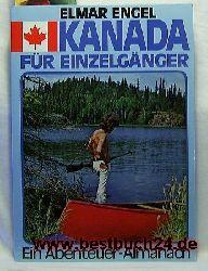 Engel, Elmar  Konvolut 4 Bücher über  Kanada ,1.Kanada für Einzelgänger 2.Rocky Mountains - Kanadas einzigartige Bergwildnis einst, jetzt u. zum Nacherleben