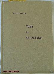 Rauch,Edith  Yoga in Vollendung. Mit persönlicher Widmung der Autorin.