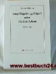 Dalaun, Renate  Ungeflügelt - geflügelt oder du bist Adam : Erzählung