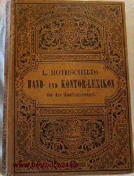 L. Rothschilds  Kurzgefaßtes Hand- und Kontorlexikon Erster und zweiter Band in einem Buch,für den gesamten Kaufmannstand