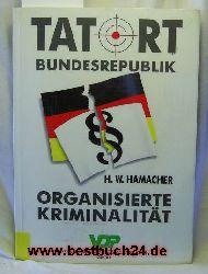 Hamacher, Hans-Werner  Tatort Bundesrepublik : organisierte Kriminalität