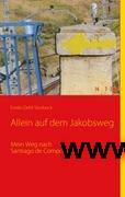 Dehl-Storbeck, Evelin  Allein auf dem Jakobsweg : mein Weg nach Santiago de Compostela