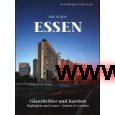 Mämpel, Wulf ; Voigt, Corneel ; Beleke, Norbert [Hrsg.]  Die  Stadt Essen : Glanzlichter und Karriere