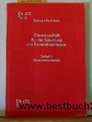 Teilheft 5  Fernschreibvorschrift  Dienstvorschrift fuer die Benutzung von Fernmeldeanlagen : DV 472