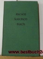 Lotter, Karl  Rieser Kirchenbuch,V Hrsg. in Zusammenarb. mit d. Rieser Geistlichen von Karl Lotter
