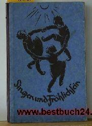 Hrsg. vom Zwickauer Lehrerverein  Singen und Fröhlichsein : ,Ein Musikbuch für Schule und  Haus . Zweiter Teil