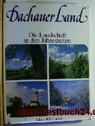 Kiermeier, Klaus  Dachauer Land  - Die Landschaft in den Jahreszeiten;